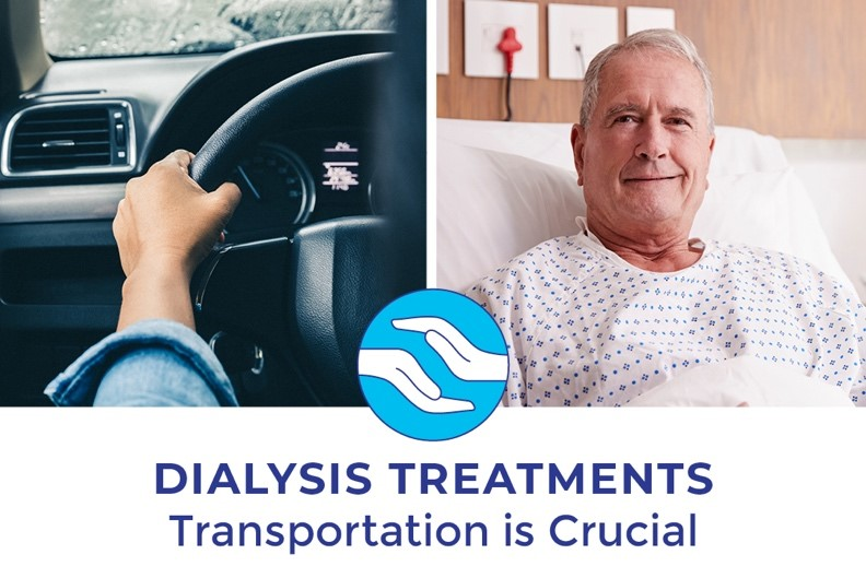 DIALYSIS TREATMENTS Transportation is Crucial